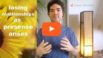Video: Losing Relationships as Presence Arises