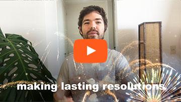 Video: Making Lasting Resolutions